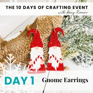 10 Days of Crafting with Amy Romeu Gnome Earrings