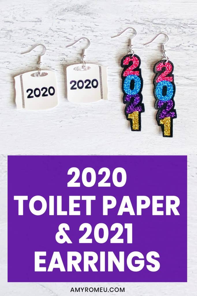 2020 Toilet Paper Earrings and 2021 New Year's Eve Earrings made with a Cricut