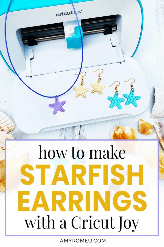 Cricut Joy Earring Tutorial DIY - Summer Starfish Earrings
