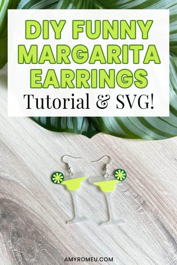 Funny Margarita Earrings Cricut DIY
