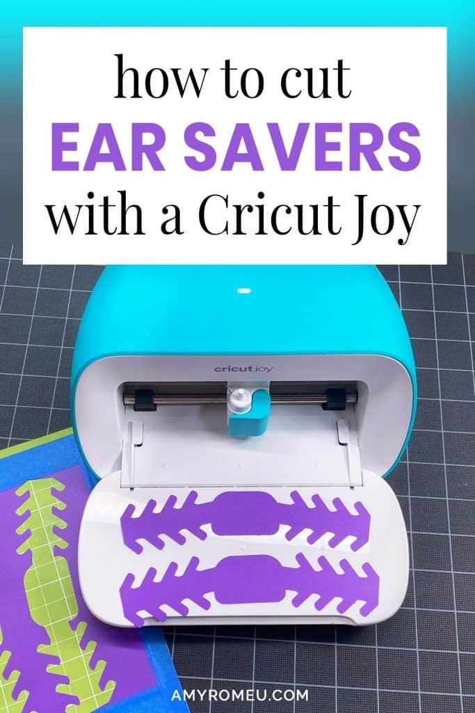 How to Cut Ear Savers with a Cricut Joy