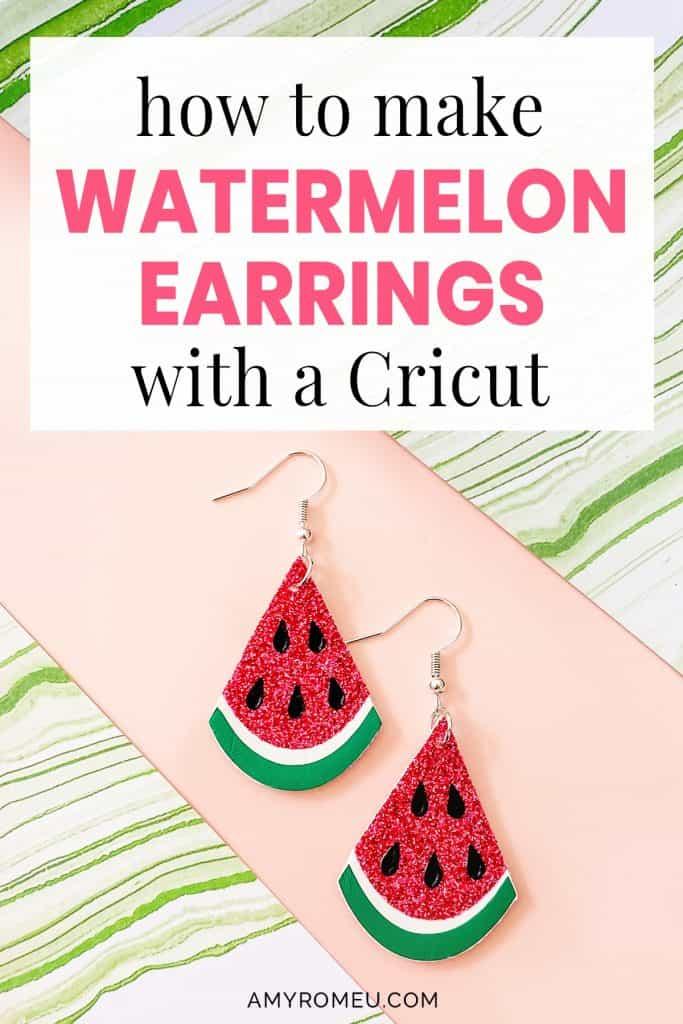 DIY watermelon earrings made with a Cricut