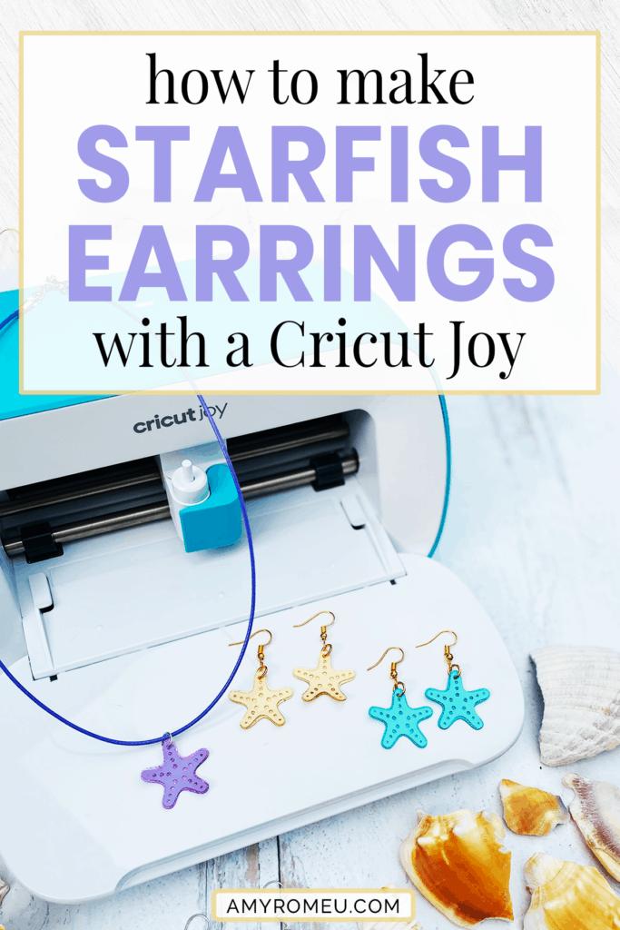 Cricut Joy earrings summer starfish DIY