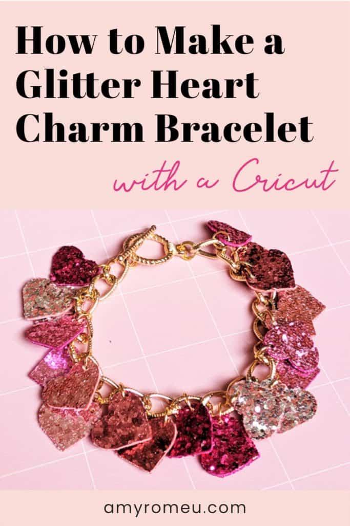 Glitter Heart Charm Bracelet made with a Cricut