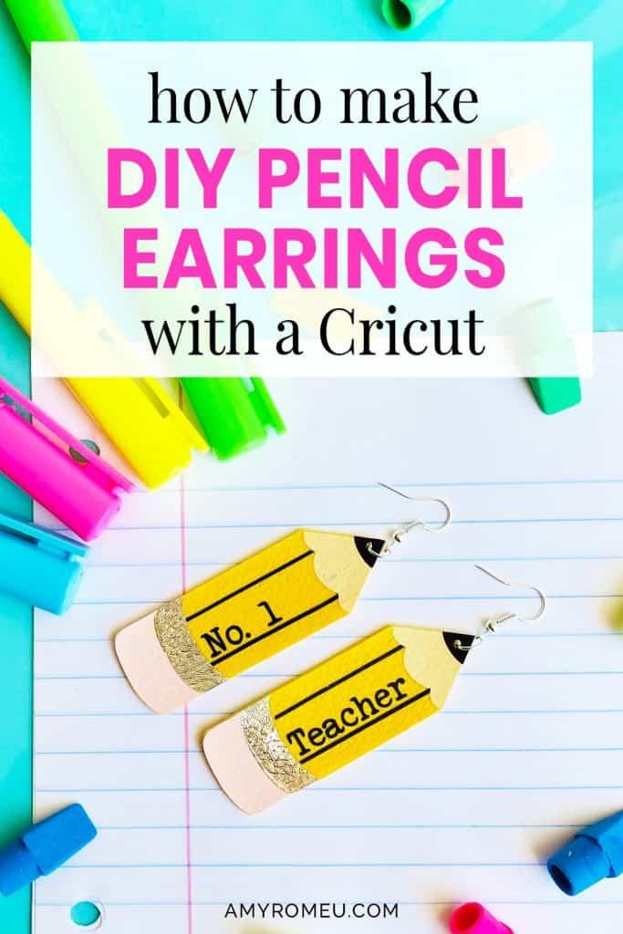 DIY pencil earrings made with a Cricut