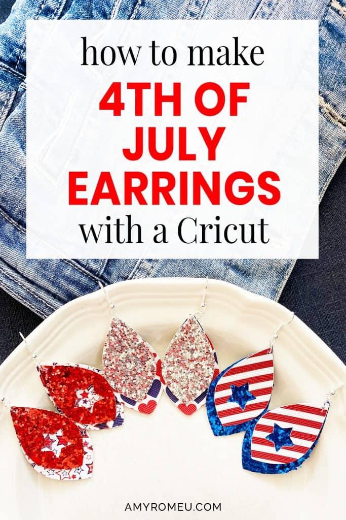 DIY July 4th Cricut earrings